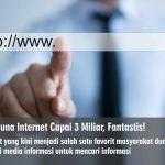 Pengguna Internet Capai 3 Miliar, Fantastis!
