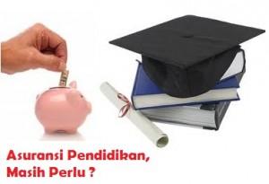 Asuransi Pendidikan, Masih Perlukah