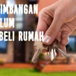 Banyak Hal Yang Harus Dipertimbangkan Sebelum Membeli Rumah