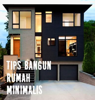 Tips Bangun Rumah Minimalis