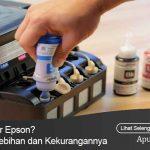 Ingin Beli Printer Epson? Kenali Dulu Kelebihan Dan Kekurangannya
