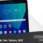 Harga Tablet Samsung Terbaik Dan Terbaru 2017