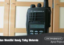 Keunggulan Memiliki Handy Talky Motorola