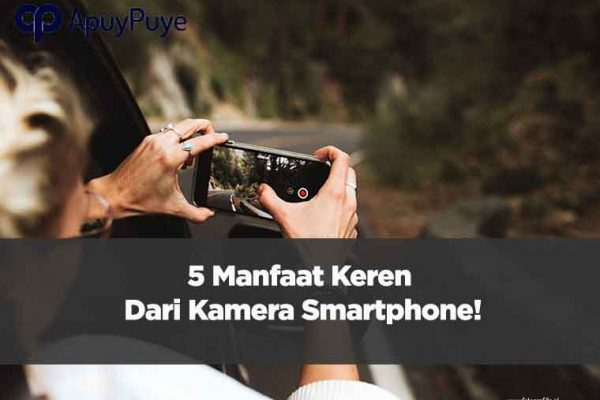 5 Manfaat Keren dari Kamera Smartphone